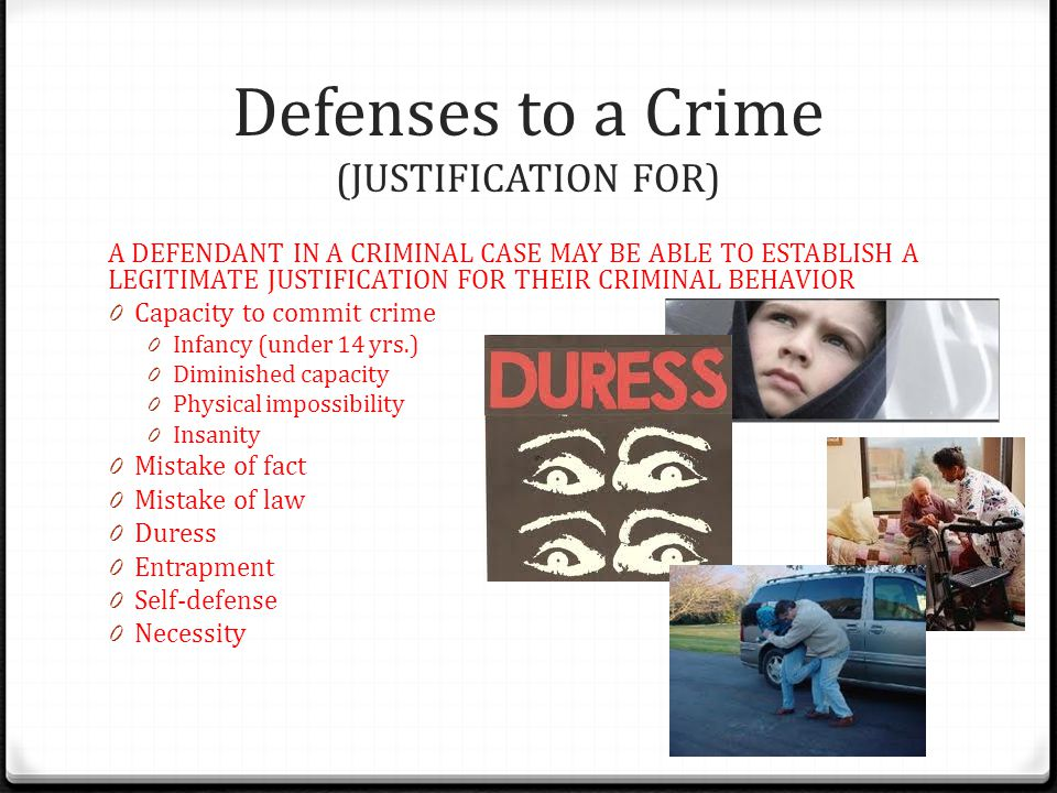 Defenses to a Crime (JUSTIFICATION FOR)