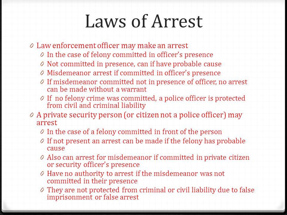 Laws of Arrest Law enforcement officer may make an arrest
