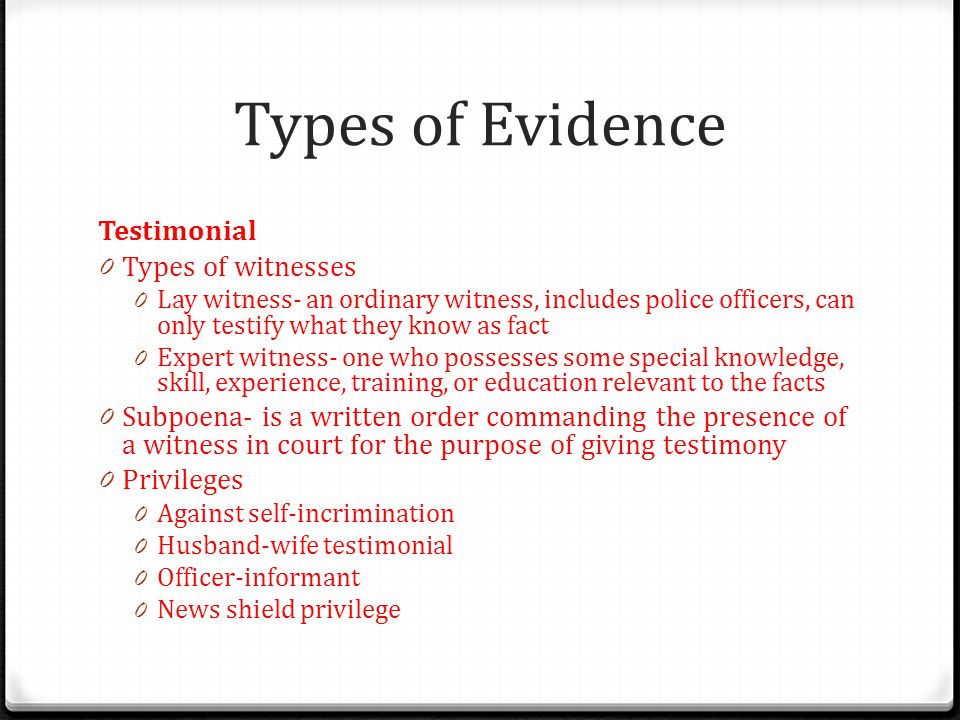 Types of Evidence Testimonial Types of witnesses