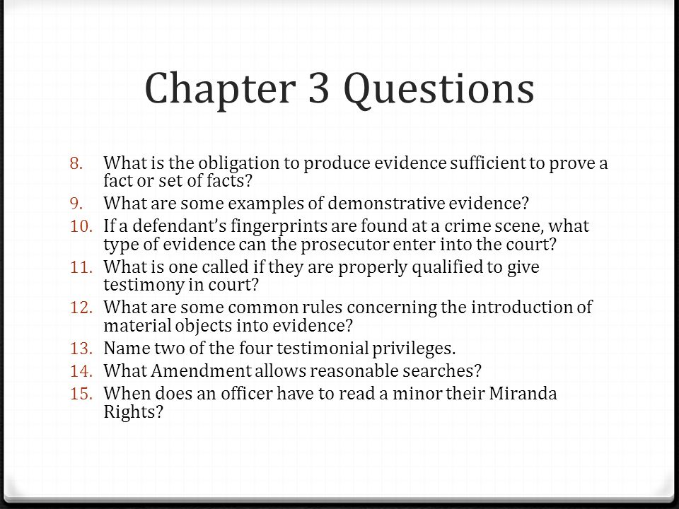 Chapter 3 Questions What is the obligation to produce evidence sufficient to prove a fact or set of facts