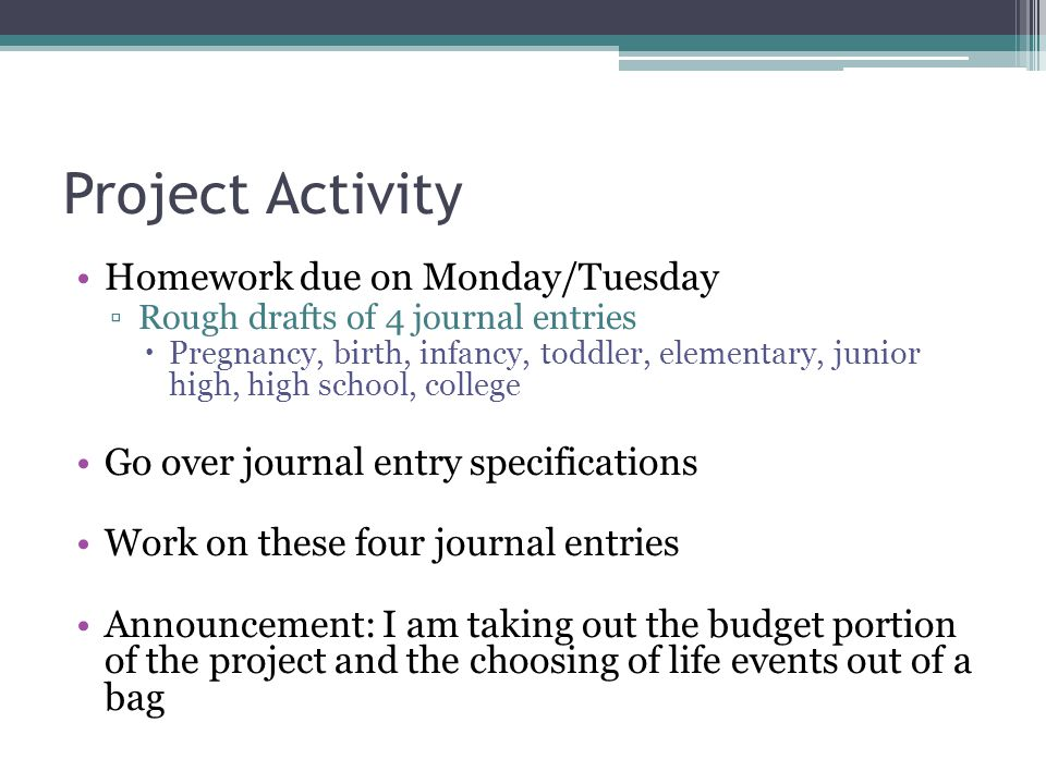 Project Activity Homework due on Monday/Tuesday
