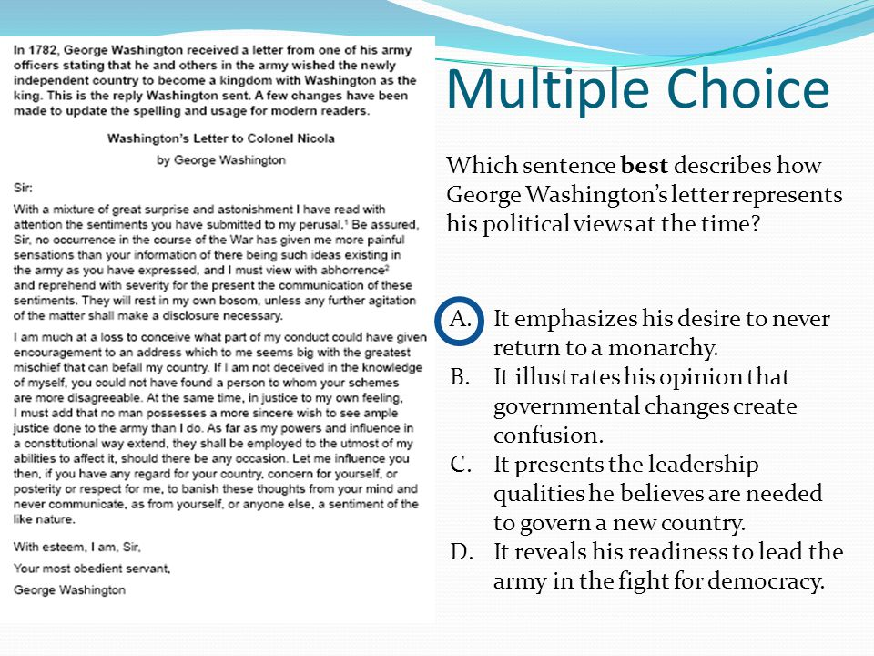 Multiple Choice Which sentence best describes how George Washington's letter represents his political views at the time