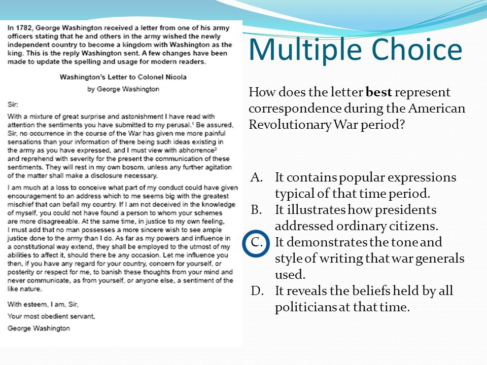 Multiple Choice How does the letter best represent correspondence during the American Revolutionary War period
