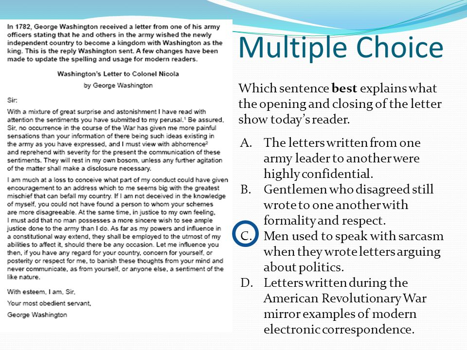 Multiple Choice Which sentence best explains what the opening and closing of the letter show today's reader.