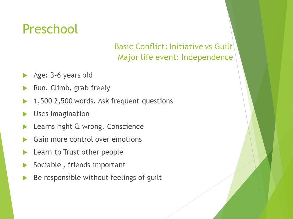 Preschool. Basic Conflict: Initiative vs Guilt
