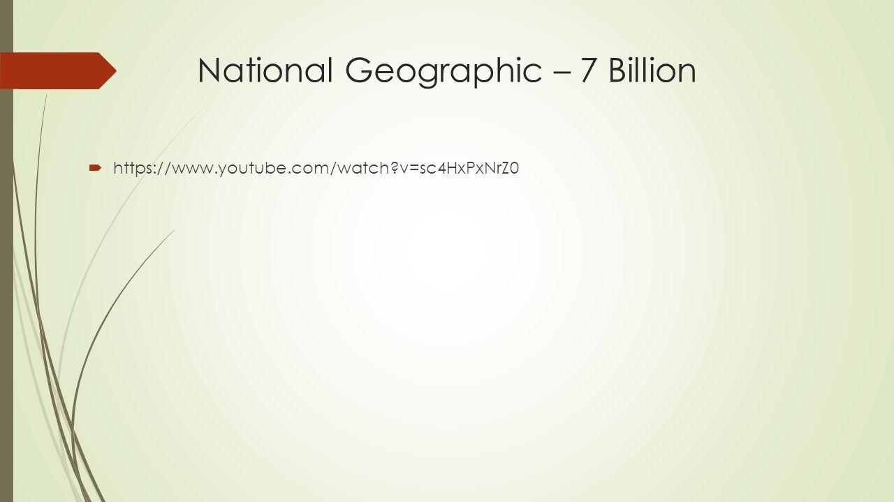 National Geographic – 7 Billion