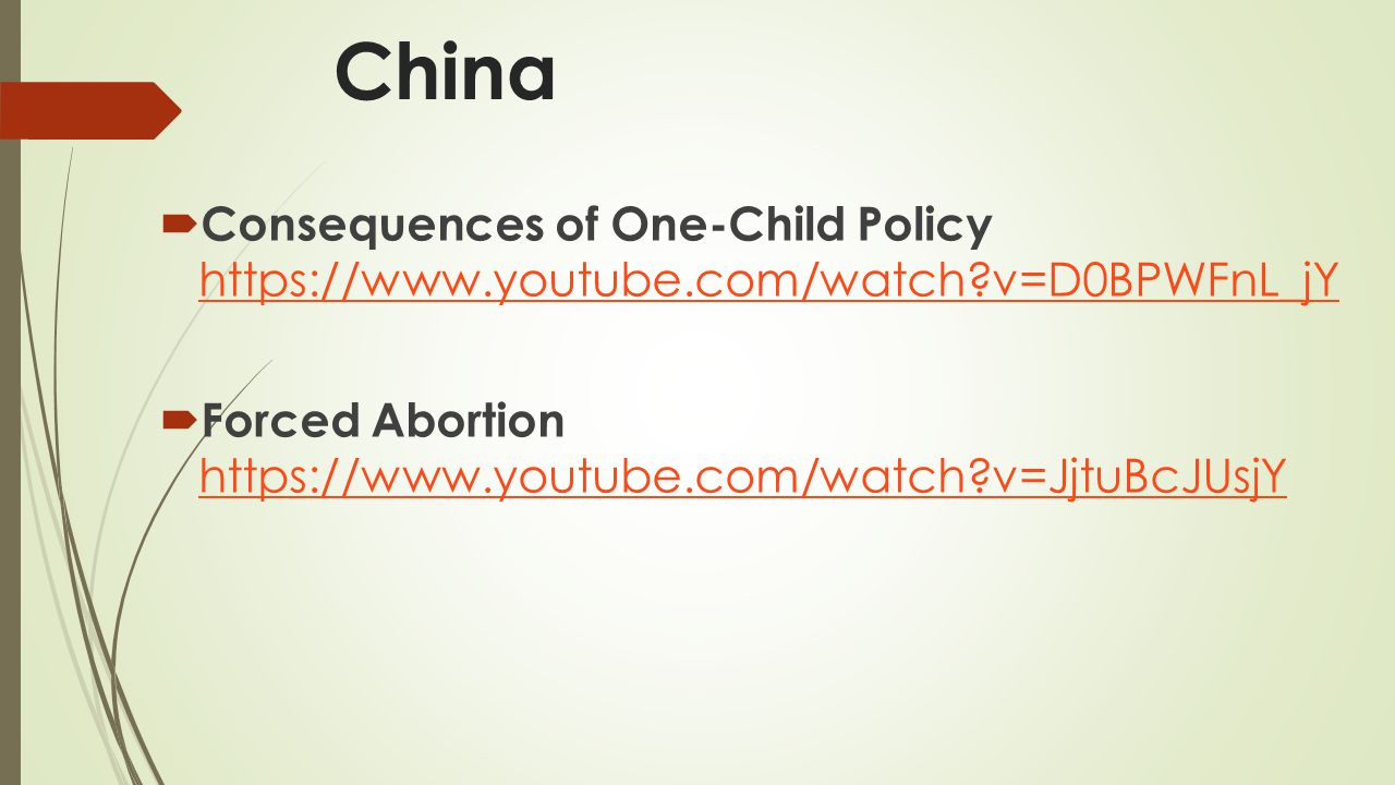 China Consequences of One-Child Policy https://www.youtube.com/watch v=D0BPWFnL_jY.