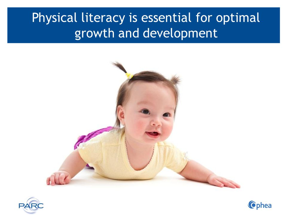Physical literacy is essential for optimal growth and development