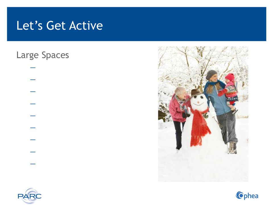 Let's Get Active Large Spaces Where to get activities: