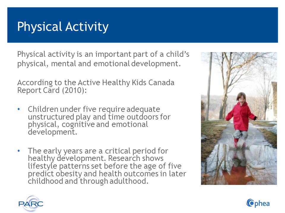 Physical Activity Physical activity is an important part of a child's