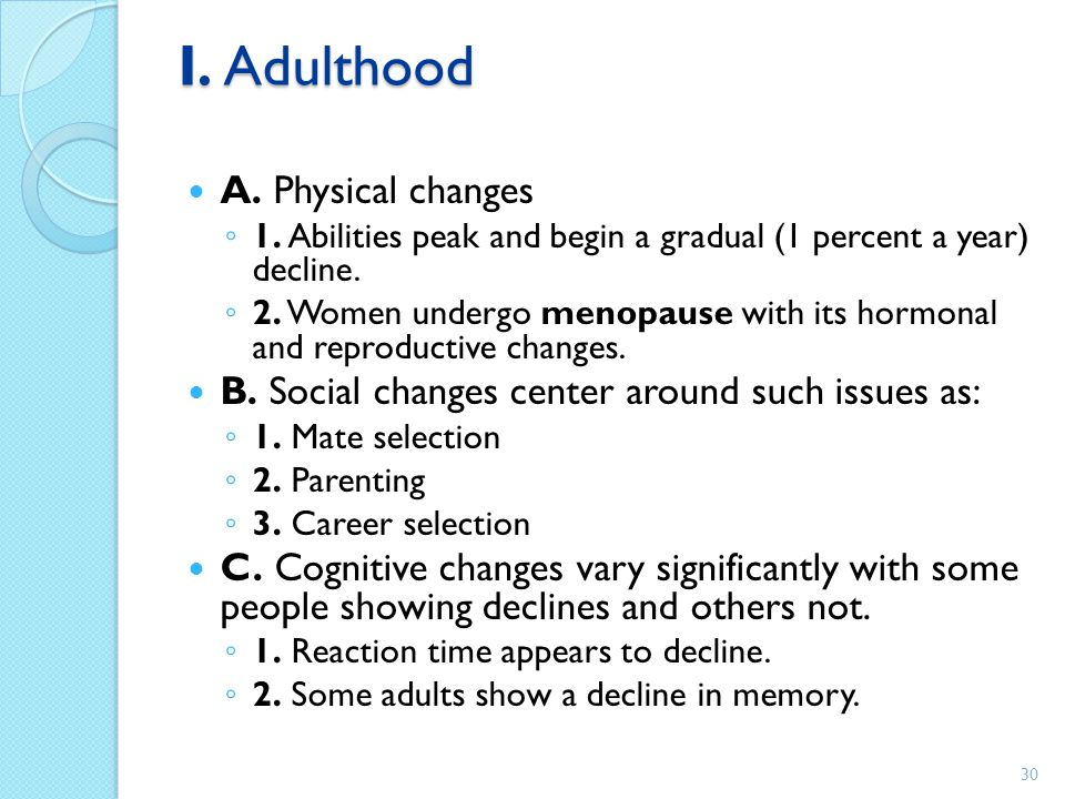 I. Adulthood A. Physical changes