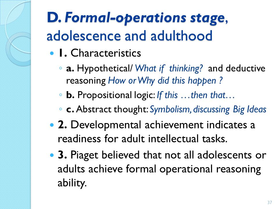 D. Formal-operations stage, adolescence and adulthood