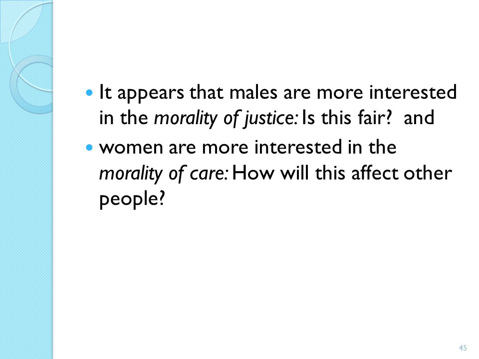 It appears that males are more interested in the morality of justice: Is this fair and