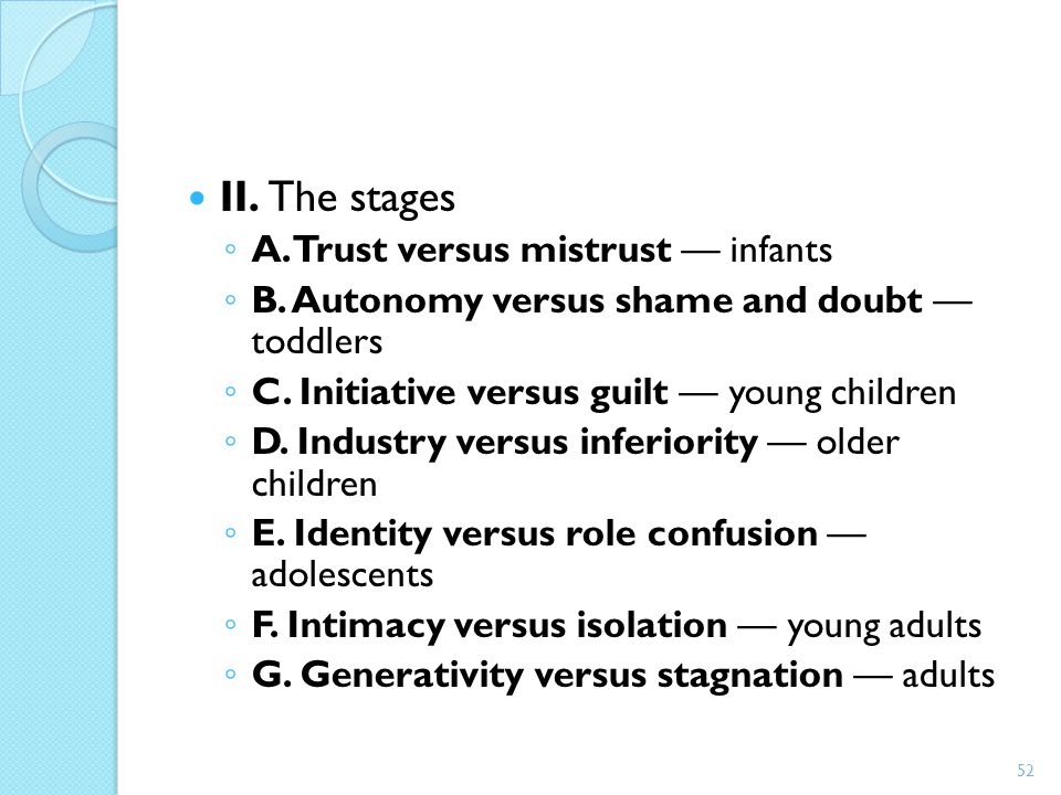 II. The stages A. Trust versus mistrust — infants