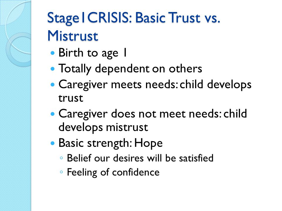 Stage1CRISIS: Basic Trust vs. Mistrust