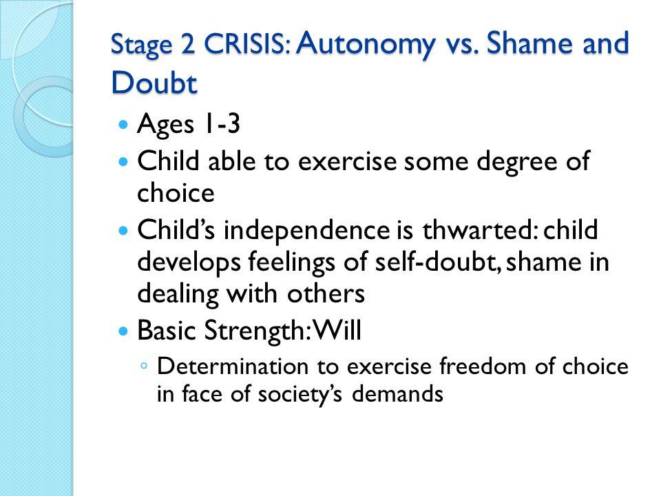 Stage 2 CRISIS: Autonomy vs. Shame and Doubt