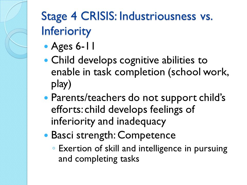 Stage 4 CRISIS: Industriousness vs. Inferiority