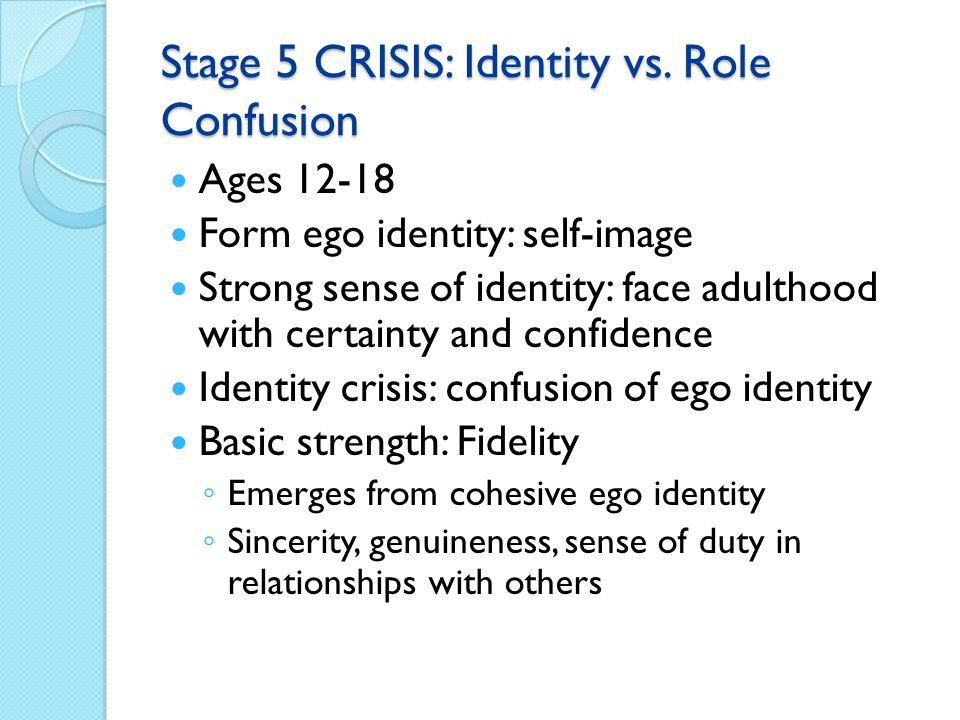 Stage 5 CRISIS: Identity vs. Role Confusion