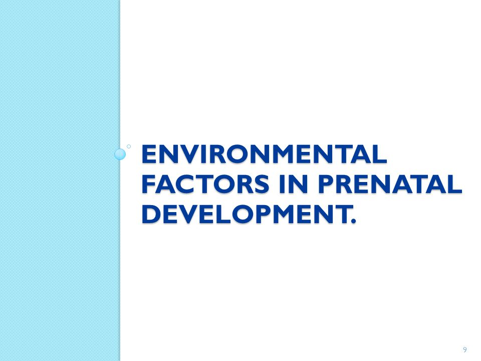 Environmental factors in prenatal development.