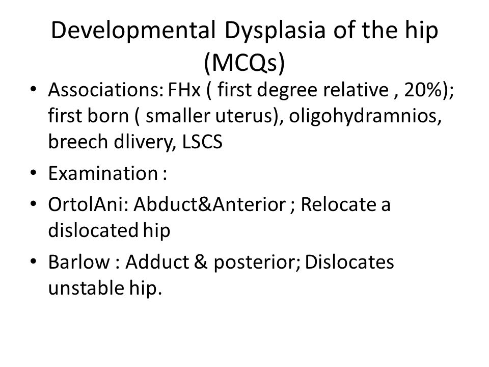 Developmental Dysplasia of the hip (MCQs)