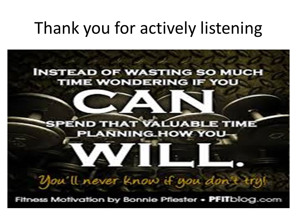 Thank you for actively listening