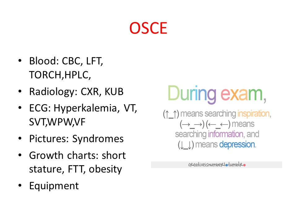 OSCE Blood: CBC, LFT, TORCH,HPLC, Radiology: CXR, KUB