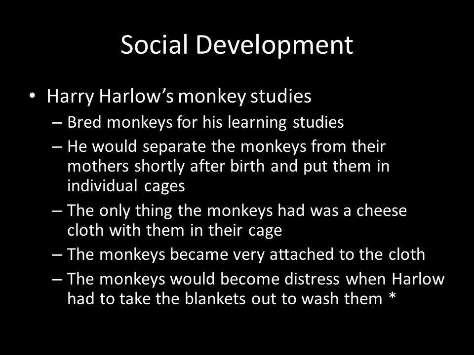 Social Development Harry Harlow's monkey studies