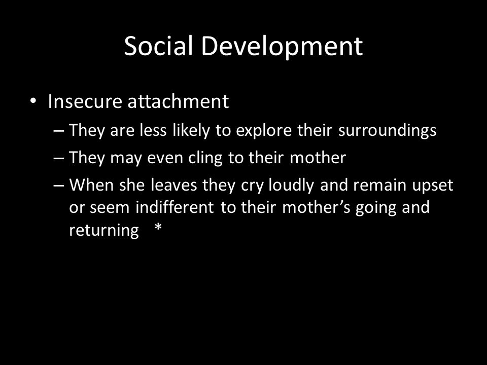 Social Development Insecure attachment
