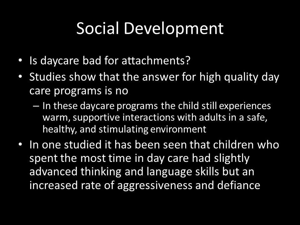 Social Development Is daycare bad for attachments