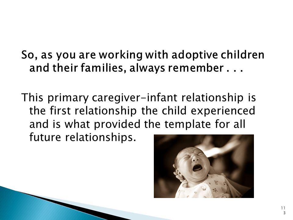 So, as you are working with adoptive children and their families, always remember . . .