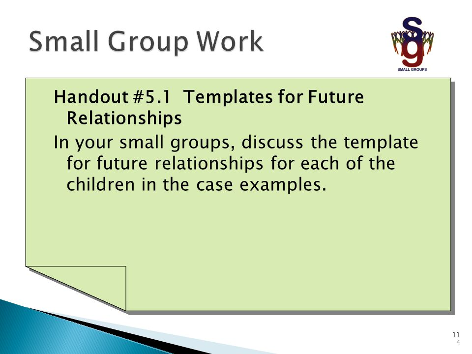 Small Group Work Handout #5.1 Templates for Future Relationships