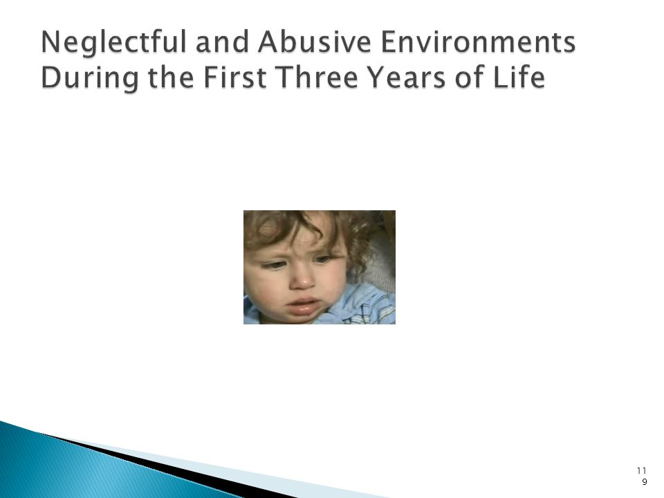 Neglectful and Abusive Environments During the First Three Years of Life