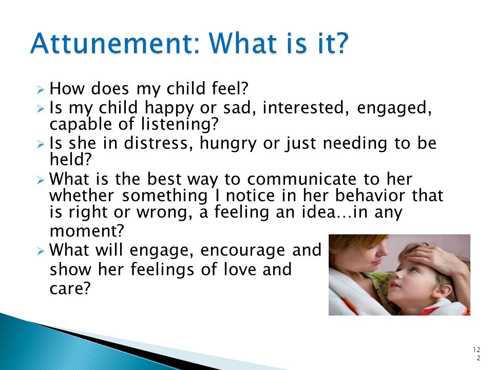 Attunement: What is it How does my child feel