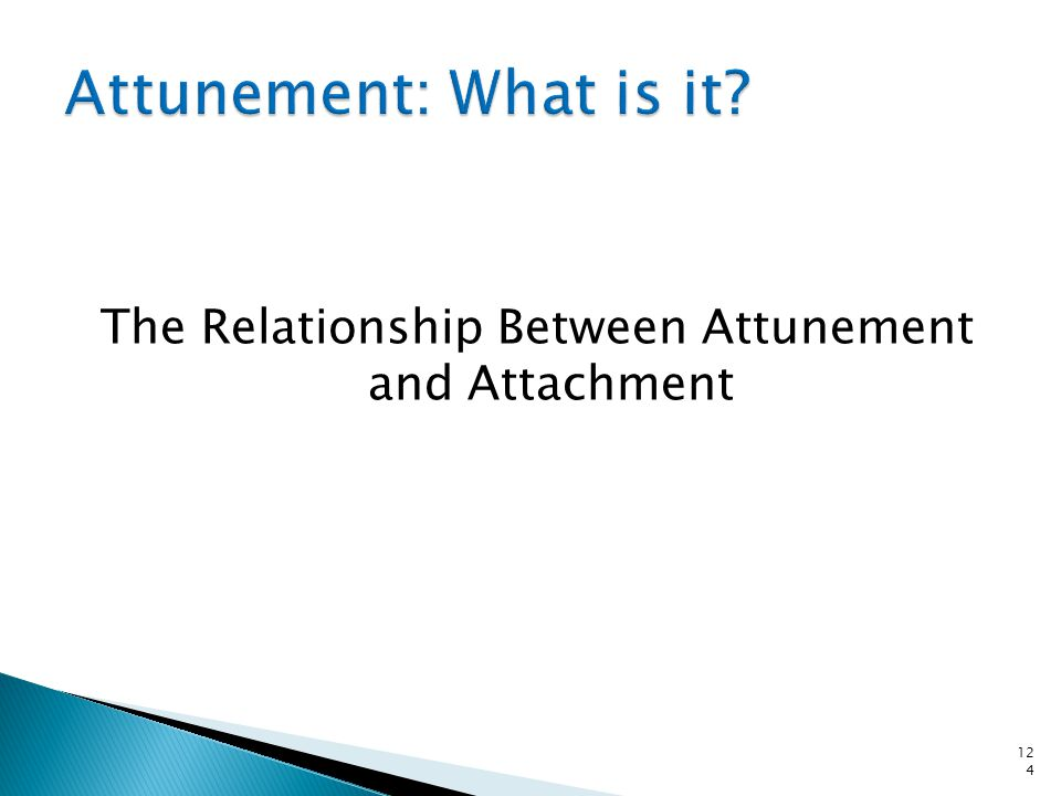 The Relationship Between Attunement and Attachment
