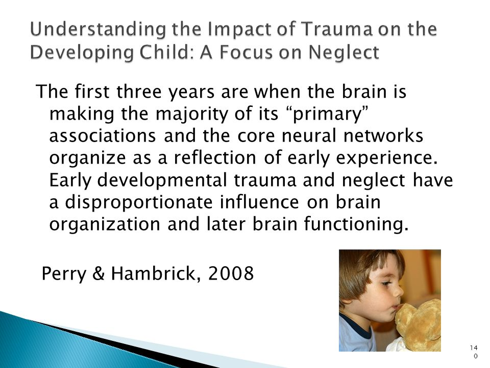 Understanding the Impact of Trauma on the Developing Child: A Focus on Neglect