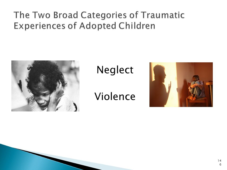 The Two Broad Categories of Traumatic Experiences of Adopted Children
