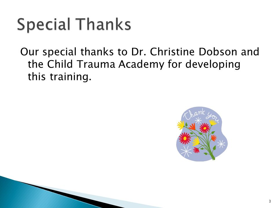 Special Thanks Our special thanks to Dr.