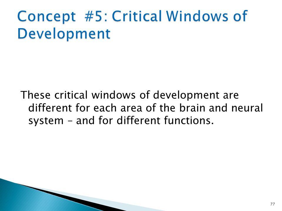 Concept #5: Critical Windows of Development