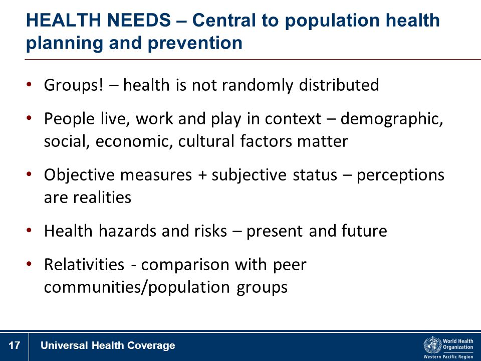 HEALTH NEEDS – Central to population health planning and prevention