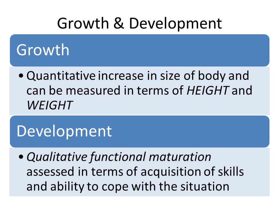 Growth & Development Growth