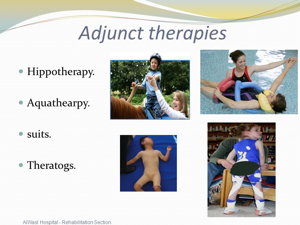 Adjunct therapies Hippotherapy. Aquathearpy. suits. Theratogs.