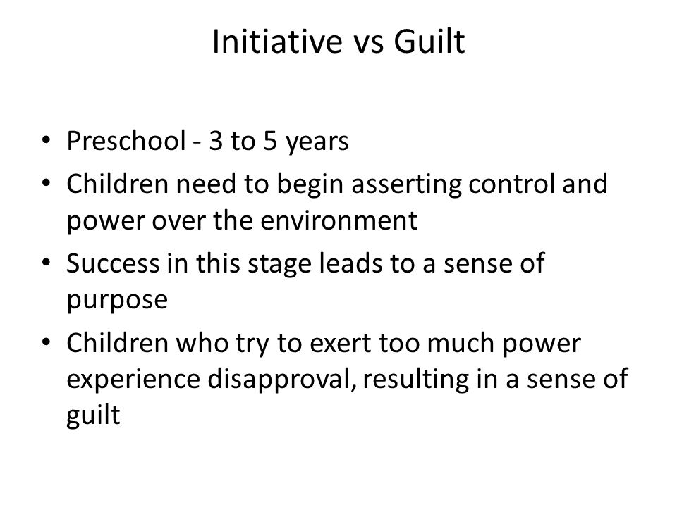 Initiative vs Guilt Preschool - 3 to 5 years