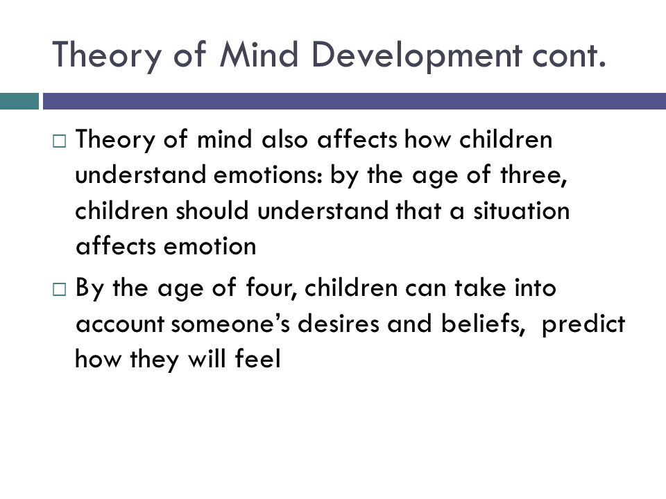 Theory of Mind Development cont.