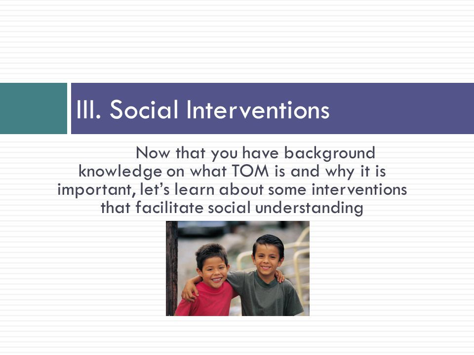 III. Social Interventions
