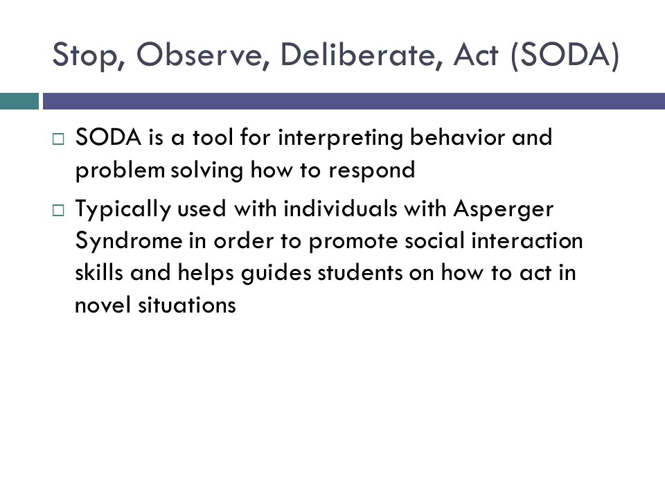 Stop, Observe, Deliberate, Act (SODA)