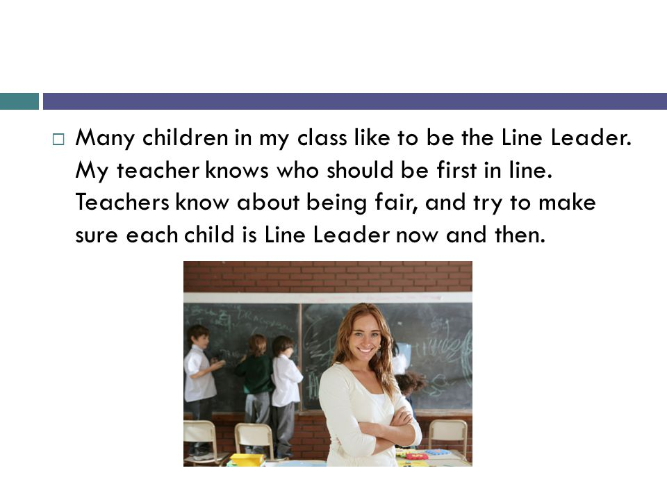 Many children in my class like to be the Line Leader