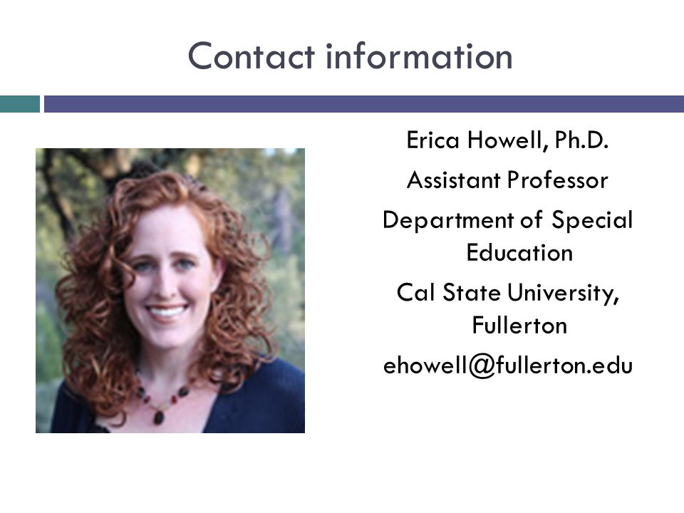 Contact information Erica Howell, Ph.D.