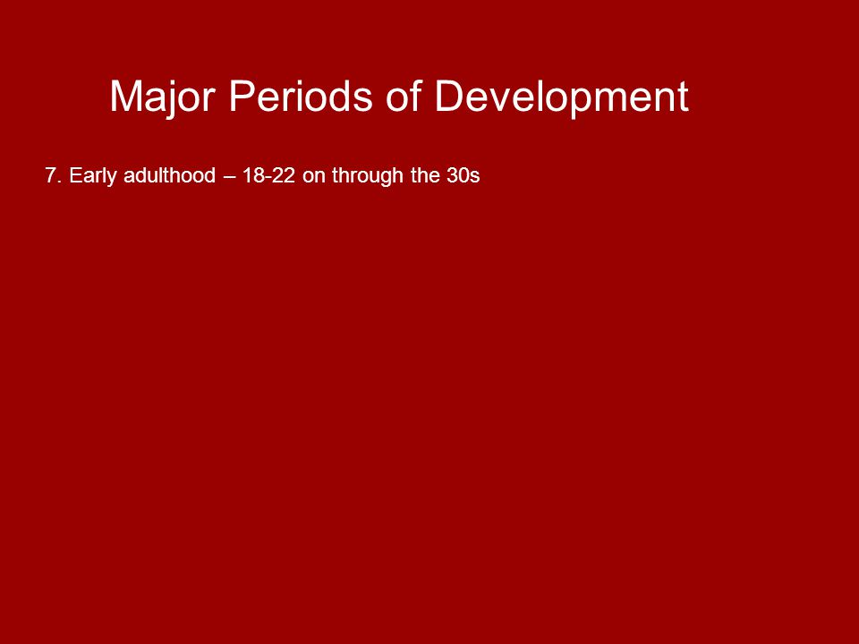 Major Periods of Development