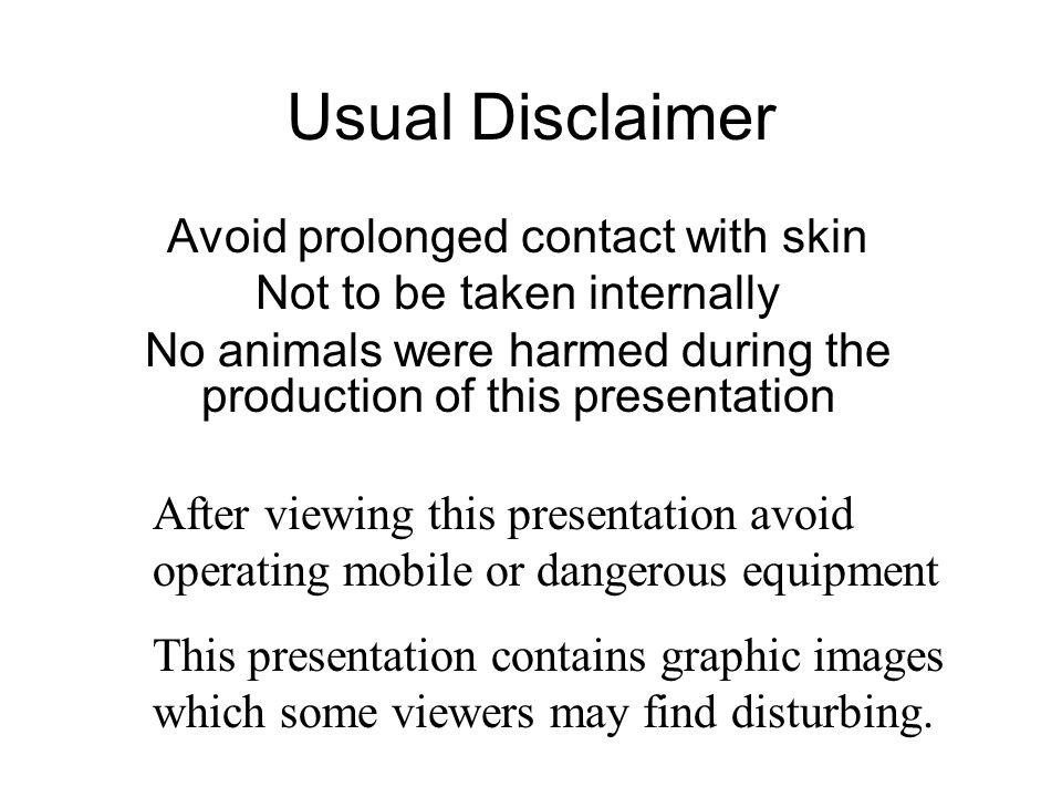Usual Disclaimer Avoid prolonged contact with skin
