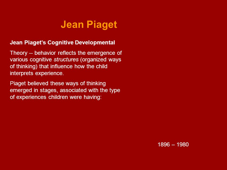 Jean Piaget Jean Piaget's Cognitive Developmental